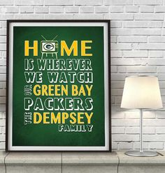 """Home is wherever we watch our Green Bay Packers""- Parody ART PRINT There's nothing like turning on the tv and watching your team with your loved ones! A perfect gift for your sports lover, a wedding"