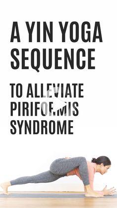 A Yin Yoga Sequence to Alleviate Piriformis Syndrome #morningyoga Yin Yoga Sequence, Yin Yoga Poses, Yoga Sequences, Yoga Poses For Sciatica, Hip Flexor Exercises, Yoga Exercises, Piriformis Syndrome Symptoms, Yoga Moves, Pilates Yoga