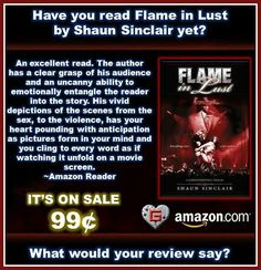 """FLAME IN LUST"" IS ON SALE FOR 99¢ TODAY... GRAB YOUR COPY TODAY! http://www.amazon.com/dp/B00MZC64N8/"