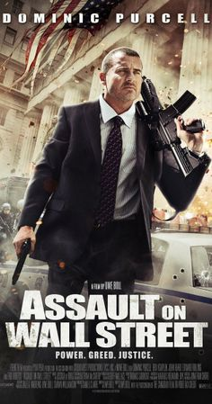 Assault on Wall Street (2013) This movie hits so close to home for so many in this country's current economic climate.  Gives you the opportunity to live vicariously thru Jim who gets even with Wall St.  This is a 5 star movie IMHO.