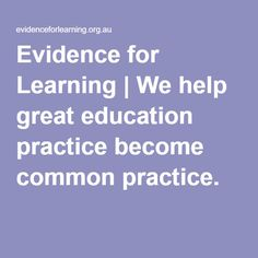 Evidence for Learning | We help great education practice become common practice.