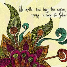 No matter how long the winter, spring is sure to follow  print. $15.00, via Etsy.