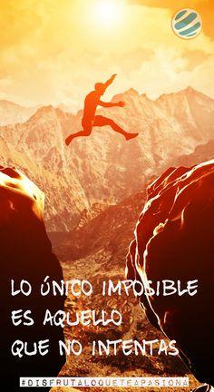 Lo único imposible es aquello que no intentas #disfrutaloqueteapasiona  #aventura #motivacion
