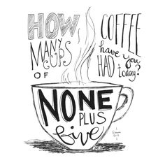 This 11x11 print of my original hand-lettered drawing is ready to frame. As a coffee addict, this Gilmore Girls quote pretty much sums me up! COFFEE COFFEE COFFEE! I dont care how much coffee comes, just keep it strong and keep it coming! Convo me if youd like a different size!  None Plus Five, Typography Quote Print Size: 11x11 Will Fit: Standard 11x11 Frame All artwork is © by the artist