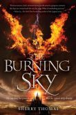 The Burning Sky (Elemental Trilogy #1) by Sherry Thomas  -- YARP 2014-15 High School Nominee