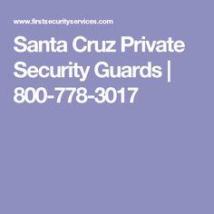 Santa Cruz Private Security Guards   800-778-3017