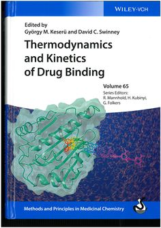 Thermodynamics and kinetics of drug binding / edited by Gyorgy Keserü and David Swinney. 2015