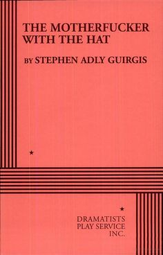The Motherfucker With the Hat - Stephen Adly Guirgis - Google Books