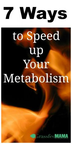 7 Ways to Speed Up Your Metabolism Naturally - Grassfed Mama