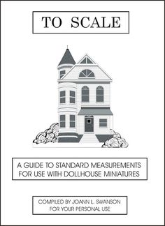 DYI DOLLHOUSE MINIATURES: TO SCALE A Miniaturist's Guide