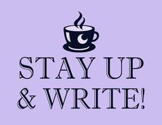 """Brand new in my Etsy Shop! Printable Inspirational Quote Poster """"Stay Up & Write"""" by WordsGloriousWords & Christina Katz Media #posters #prints #writers"""