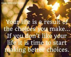 Choices quote via www.IamPoopsie.com