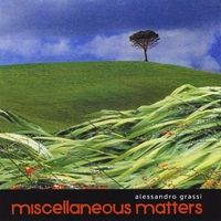 Alessandro Grassi | Miscellaneous Matters | CD Baby Music Store