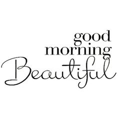 24 Good Morning beautiful Quotes #Good morning quotes #beautiful quotes