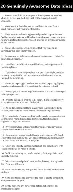 20 Genuinely Awesome Date Ideas - Orrrr bestfriend ideas... Some of these are hilariously awesome