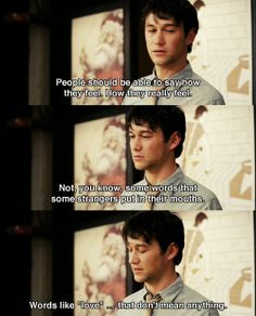 "Words like ""love""... that don't mean anything - 500 days of summer"