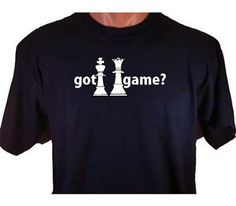 Got Game Chess Pieces Board Game Playing T-Shirt by TeeDesignsbyVR