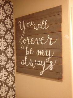 Reclaimed Pallet Wood Sign You Will Forever Be My by TwoChicsJunk