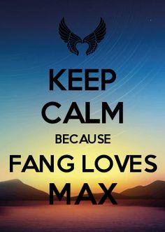 KEEP CALM BECAUSE FANG LOVES MAX