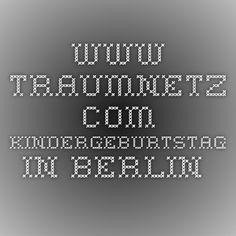 www.traumnetz.com  - KIndergeburtstag in Berlin