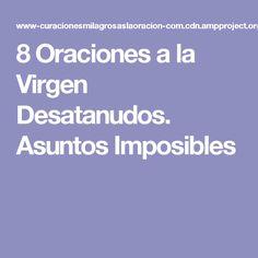 8 Oraciones a la Virgen Desatanudos. Asuntos Imposibles
