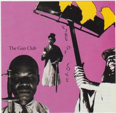 The Gun Club: The Fire of Love (1981). One of the best albums this punk blues band from Los Angeles ever made. http://3.bp.blogspot.com/_eeo3S5LZBkg/TO6OORNzVvI/AAAAAAAAATw/aG1hJ8CwC-E/s1600/gun+club+2+001.jpg
