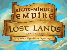 Eight-Minute Empire: Lost Lands by Ryan Laukat — Kickstarter  an expansion to one of our favorite board games