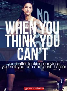 When you think you can't, you better fucking convince yourself you can and push harder. workout motivation, exercise, training, gym
