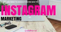 New To #Instagram #Marketing? What You Need To Know
