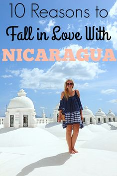 10 Reasons to Fall in Love with Nicaragua