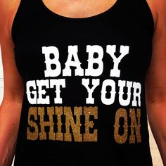 Get Your Shine On Country Shirt by JDishDesigns on Etsy, $19.99