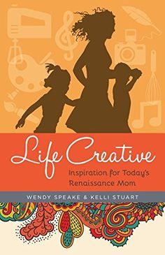 Life Creative: Inspiration for Today& Renaissance Mom: Wendy Speake, Kelli Stuart Book Of Life, The Life, The Book, Creative Review, Free Planner, Nonfiction Books, Creative Gifts, Free Books, Creative Inspiration