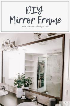 How to Frame a Mirror- Leah Maria Designs  #diy #diyproject #mirror #mirrorframe #homedecor #bathroom