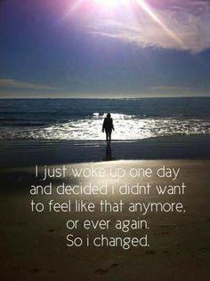 I woke up and decided I didn't want to give time to someone who treated me with no respect. I made poor decisions because of that person, and yesterday I cut them out of my life for good.