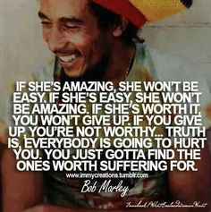 Love Advice For Men From Bob Marley Never Go Wrong With A Good Quote