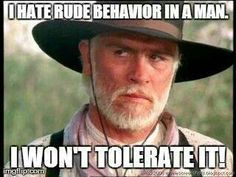 """Tommy Lee Jones as Capt. Woodrow Call in Lonesome Dove. """"I can't abide rude behavior in a man. Lonesome Dove Quotes, Cowboy Quotes, Cowboy Humor, Rodeo Quotes, Redneck Humor, Tommy Lee Jones, Robert Duvall, Tv Westerns, Western Movies"""