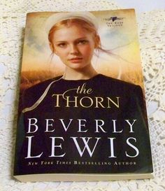 The Thorn The Rose Trilogy book1 Beverly Lewis Amish