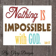 Scripture Art bible verse Luke 137 Nothing is by glorydesigns, $5.00