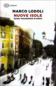 Marco Lodoli, Nuove isole. Guida vagabonda di Roma, Super ET - DISPONIBILE ANCHE IN EBOOK