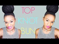 HIGH BUN | Top Knot Tutorial on Short Natural Hair - YouTube