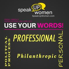 Check out our #SpeakUpWomen BLOG by Founder Jennifer S. Wilkov - Speak Up: How to Speak Up and Use Your Words  http://speakupwomen.com/speak-use-words/  And join us March 3 at the United Nations for Speak Up Women