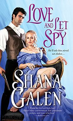 Love and Let Spy (Lord and Lady Spy Book 3) by [Galen, Shana]