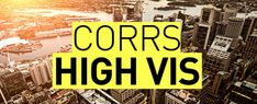 Corrs High Vis: Episode 22 – Construction Market Forecast - 2018 and beyond - Corrs Chambers Westgarth Insight, Construction, Marketing, Building