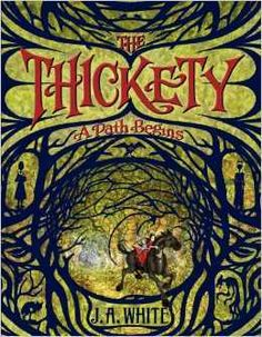 KISS THE BOOK: The Thickety: A Path Begins by J.A. White - Essential