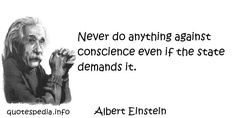 http://www.quotespedia.info/quotes-about-creation-never-do-anything-against-conscience-even-if-the-state-demands-it-a-3554.html