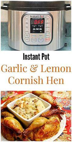 What's Cookin, Chicago: Instant Pot: Roasted Garlic Lemon Cornish Hen