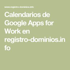 Calendarios de Google Apps for Work en registro-dominios.info