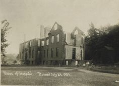 This is the remains of the Lock Haven Hospital after the fire on July Lock Haven, Clinton County, Old Time Photos, Keystone State, July 28, Local History, Historical Society, Genealogy, Pennsylvania
