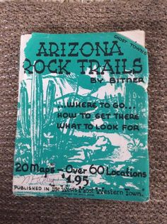 Arizona Rock Trails Fred Bitner 20 Maps Ghost Towns Travel 1957
