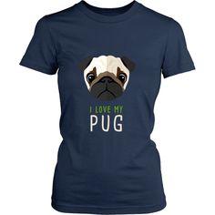 I love my Pug Dogs T-shirt